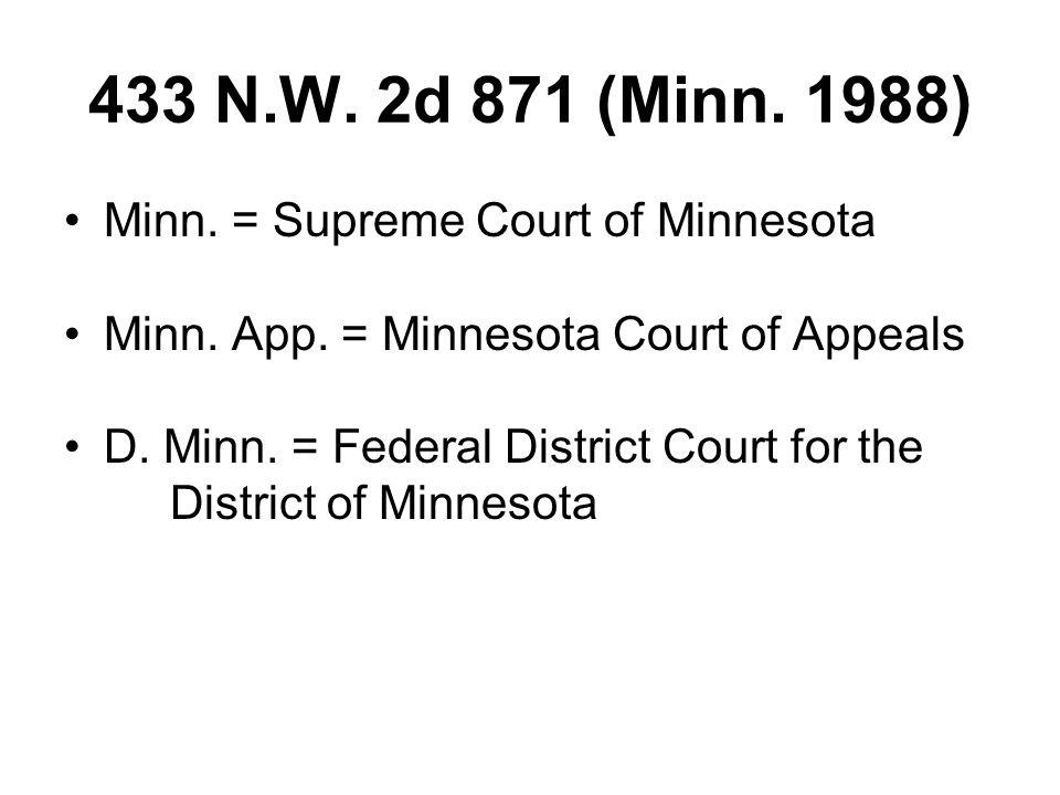 433 N.W. 2d 871 (Minn. 1988) Minn. = Supreme Court of Minnesota Minn.