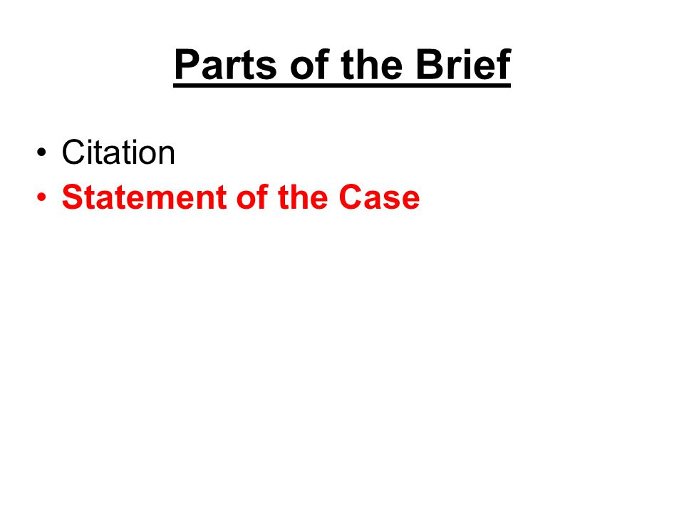 Parts of the Brief Citation Statement of the Case