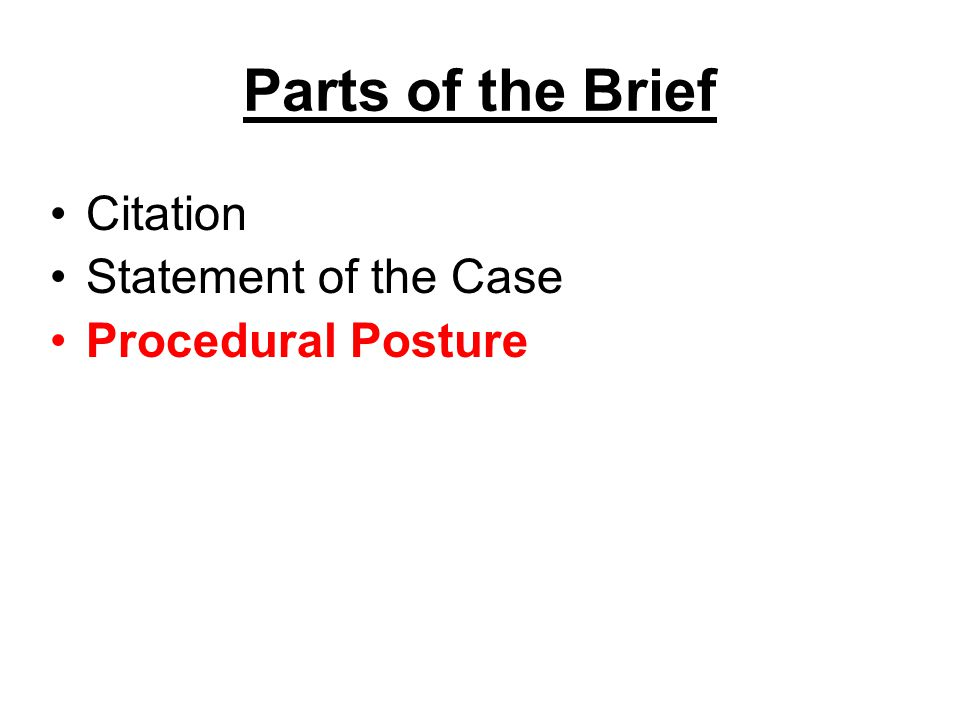Parts of the Brief Citation Statement of the Case Procedural Posture