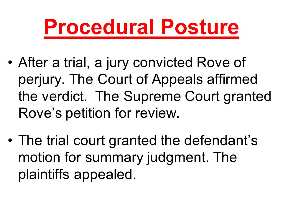 Procedural Posture After a trial, a jury convicted Rove of perjury.
