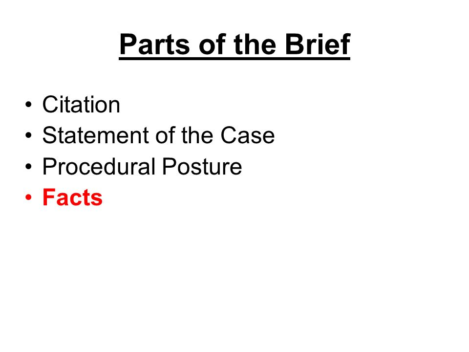 Parts of the Brief Citation Statement of the Case Procedural Posture Facts