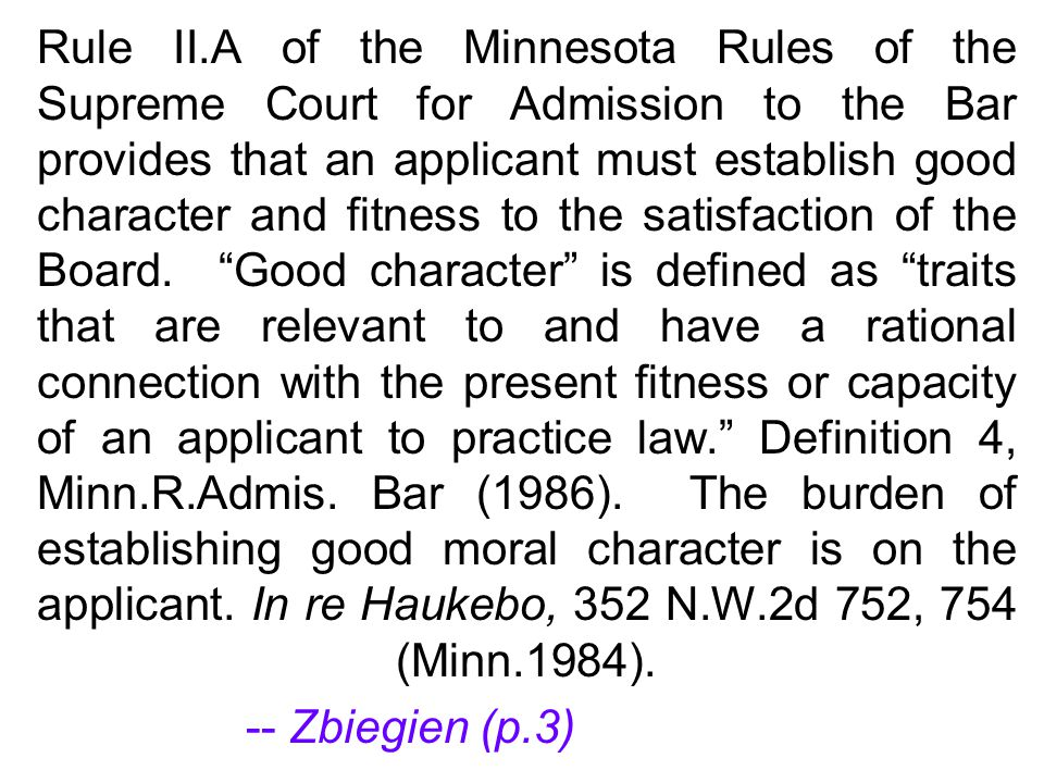 Rule II.A of the Minnesota Rules of the Supreme Court for Admission to the Bar provides that an applicant must establish good character and fitness to