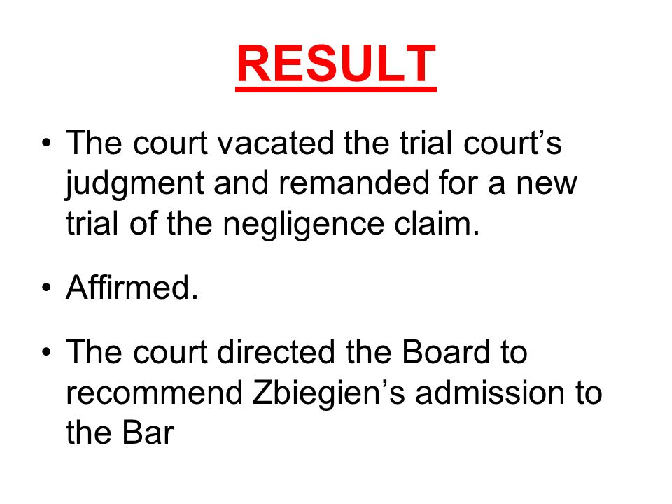 RESULT The court vacated the trial court's judgment and remanded for a new trial of the negligence claim. Affirmed. The court directed the Board to re