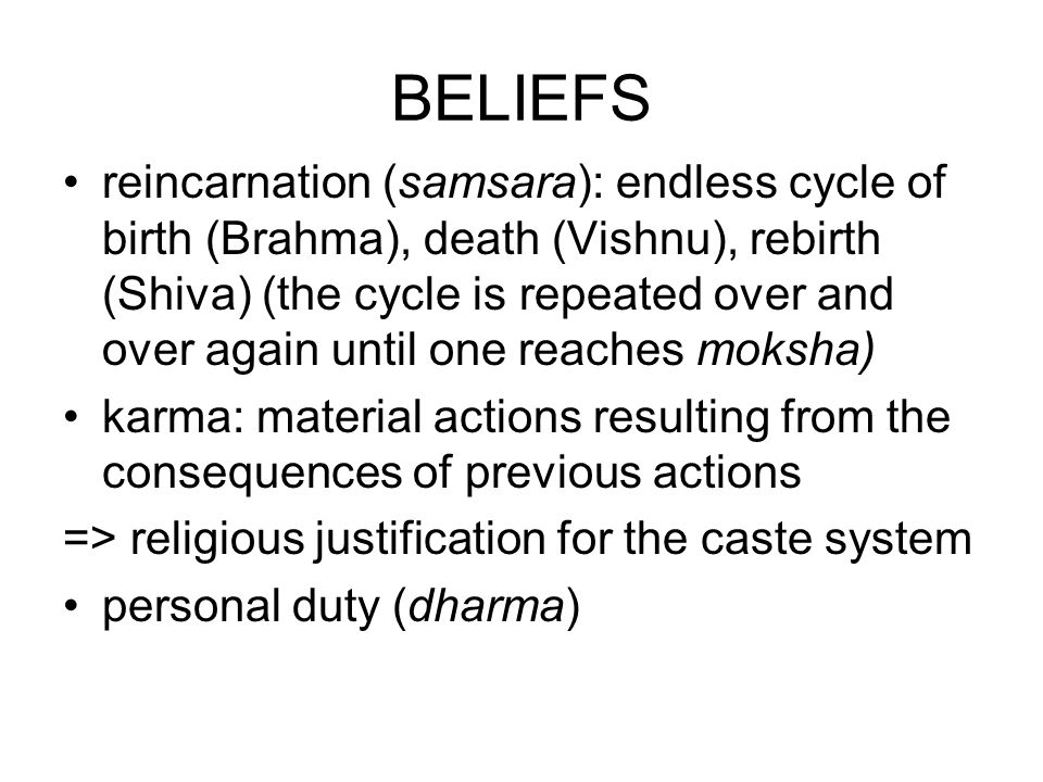 HINDU WAY OF LIFE Moksha - the release of the soul (Atman) from the cycle of rebirth.