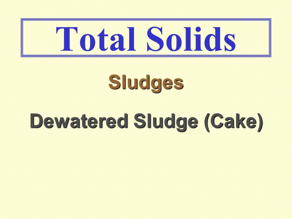 Total Solids Dewatered Sludge (Cake) Sludges