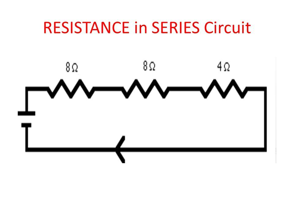 RESISTANCE in SERIES Circuit
