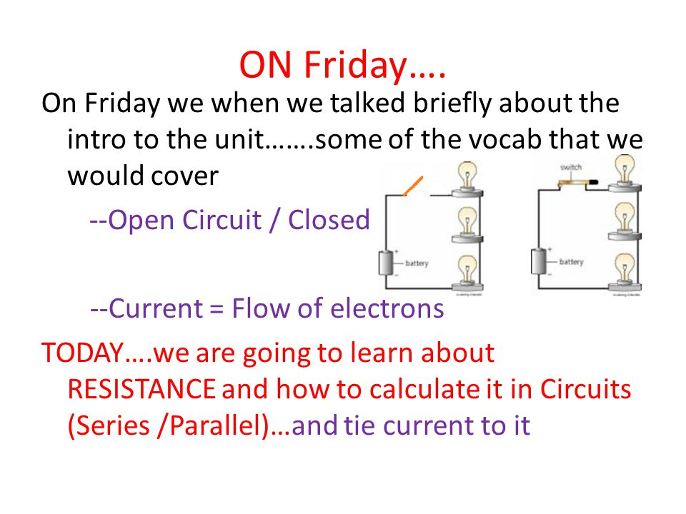 ESSENTIAL QUESTION SO our Essential QUESTION =What is Resistance and how can it be calculated in series and parallel circuits.