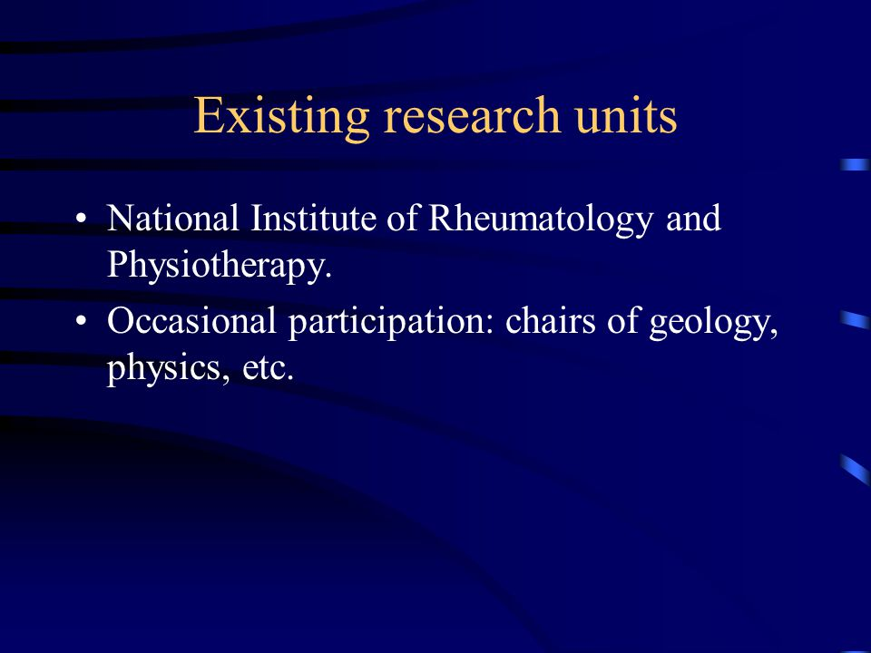 Existing research units National Institute of Rheumatology and Physiotherapy.