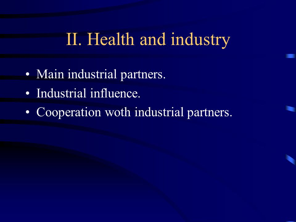 II. Health and industry Main industrial partners.