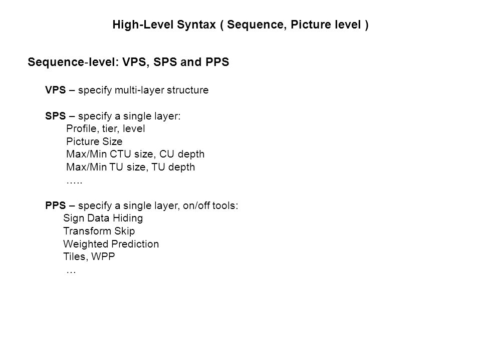 Restrictions/Constraints a)HEVC disallows 16x16 CTBs for level 5 and above (4K TV).