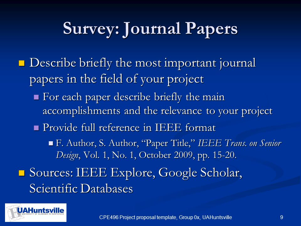 9CPE496 Project proposal template, Group 0x, UAHuntsville Survey: Journal Papers Describe briefly the most important journal papers in the field of yo