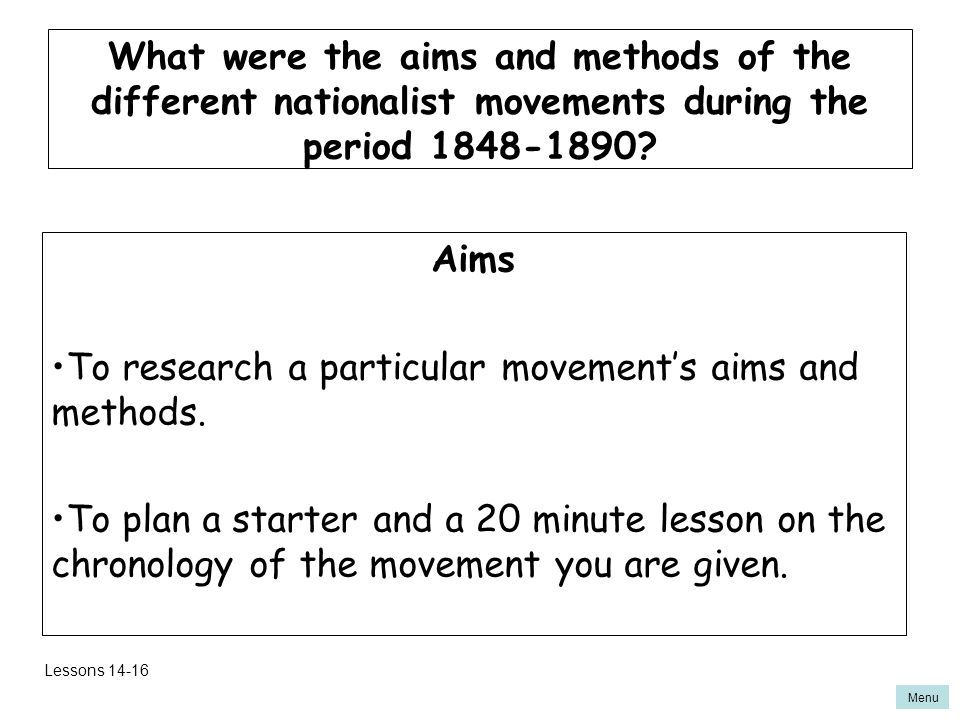 Menu Aims To research a particular movement's aims and methods.