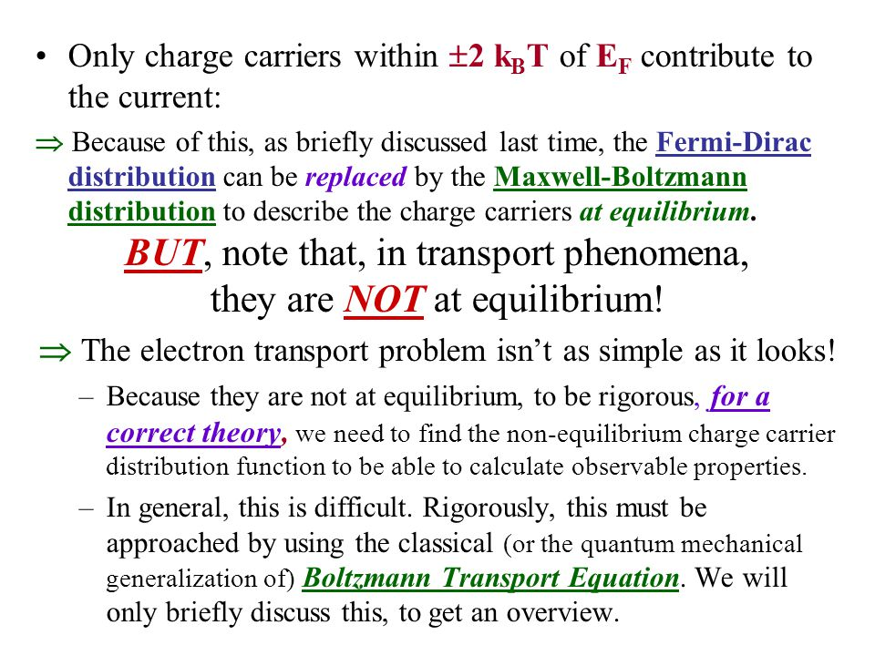 This approach treats electronic motion in an electric field E using a Classical, Newton's 2 nd Law method, but it modifies Newton's 2 nd Law in 2 ways: 1.