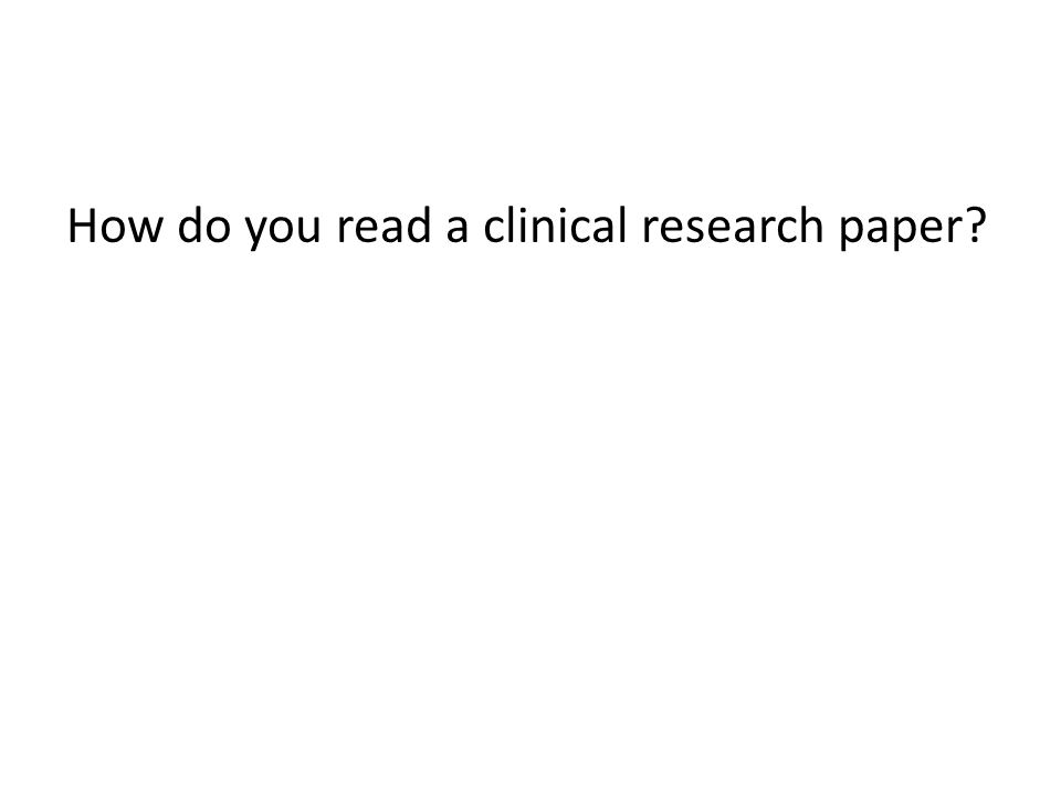 How do you read a clinical research paper