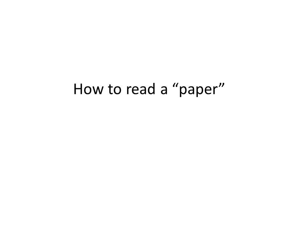 """How to read a """"paper"""""""