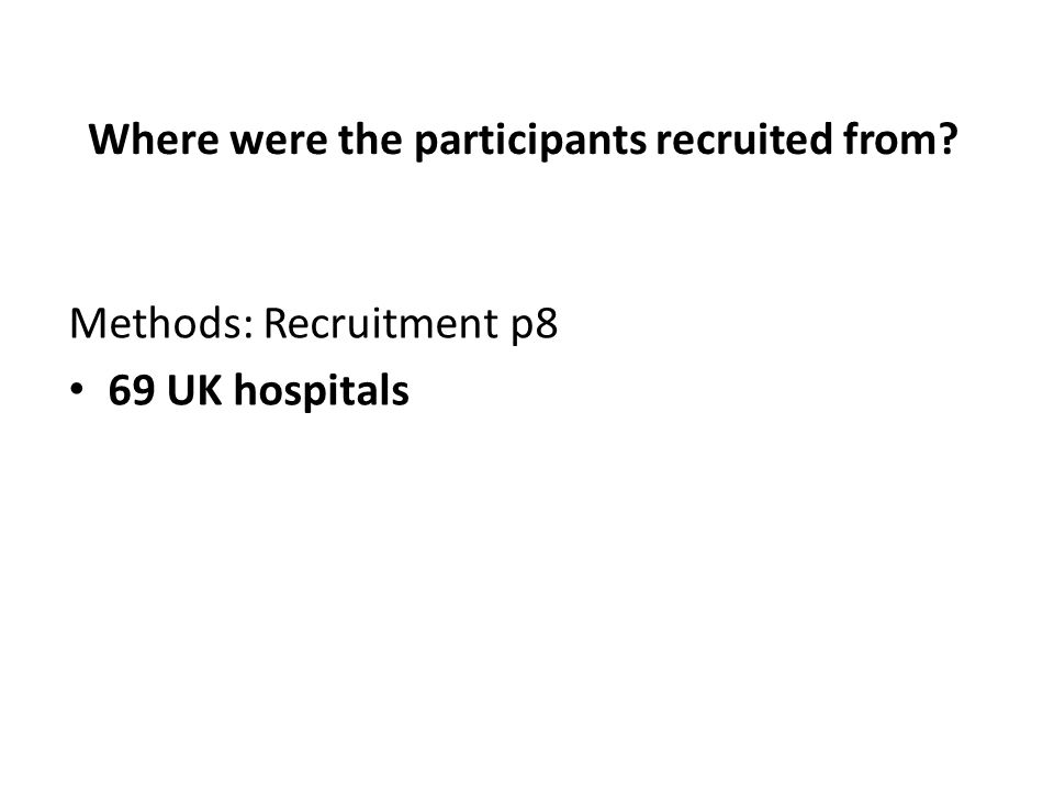 Methods: Recruitment p8 69 UK hospitals
