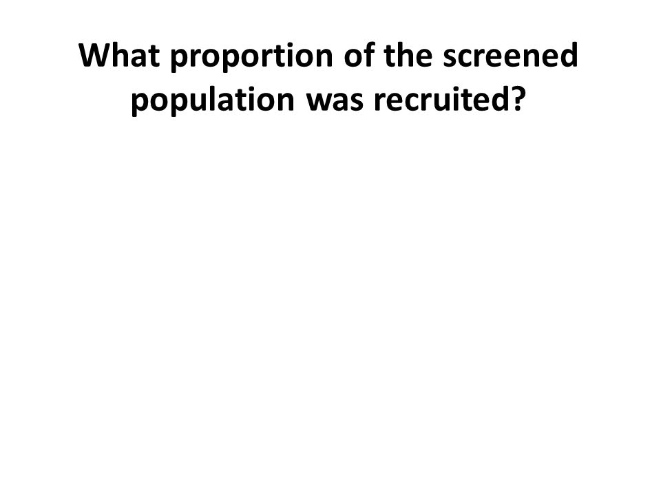 What proportion of the screened population was recruited