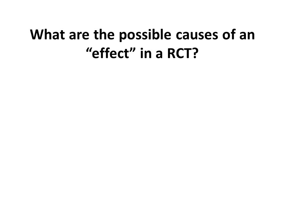 """What are the possible causes of an """"effect"""" in a RCT?"""