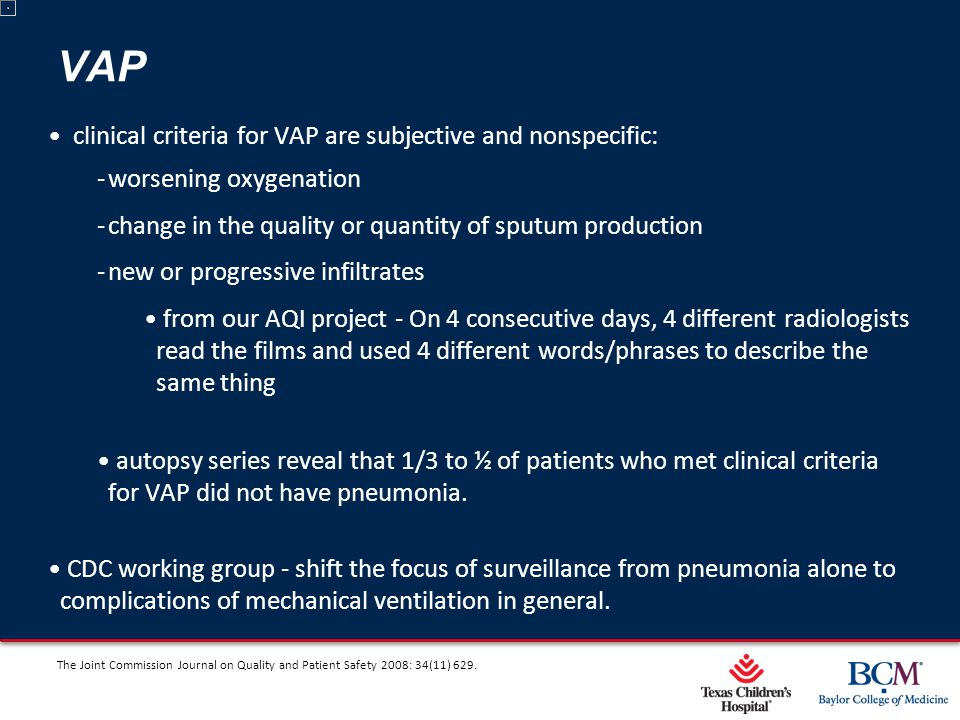 Page 42 xxx00.#####.ppt 5/9/2015 12:01:59 AM VAP clinical criteria for VAP are subjective and nonspecific: ‐worsening oxygenation ‐change in the quali