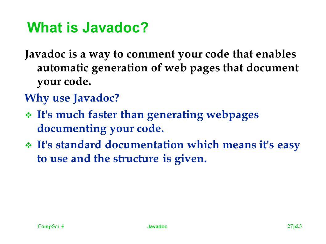 CompSci 427jd.3 Javadoc What is Javadoc.