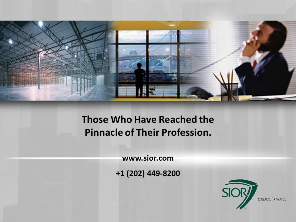 Those Who Have Reached the Pinnacle of Their Profession. www.sior.com +1 (202) 449-8200