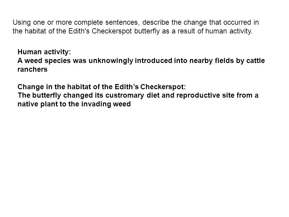 Using one or more complete sentences, describe the change that occurred in the habitat of the Edith's Checkerspot butterfly as a result of human activ
