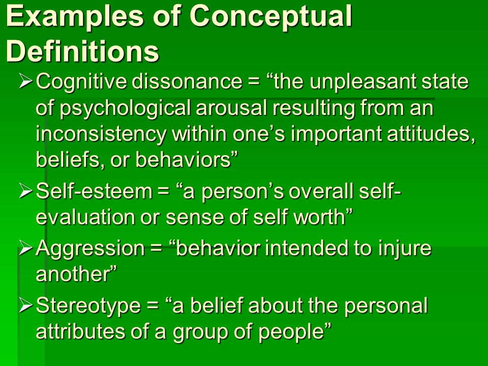  Conceptual definitions offer general, abstract characterizations of psychological constructs.