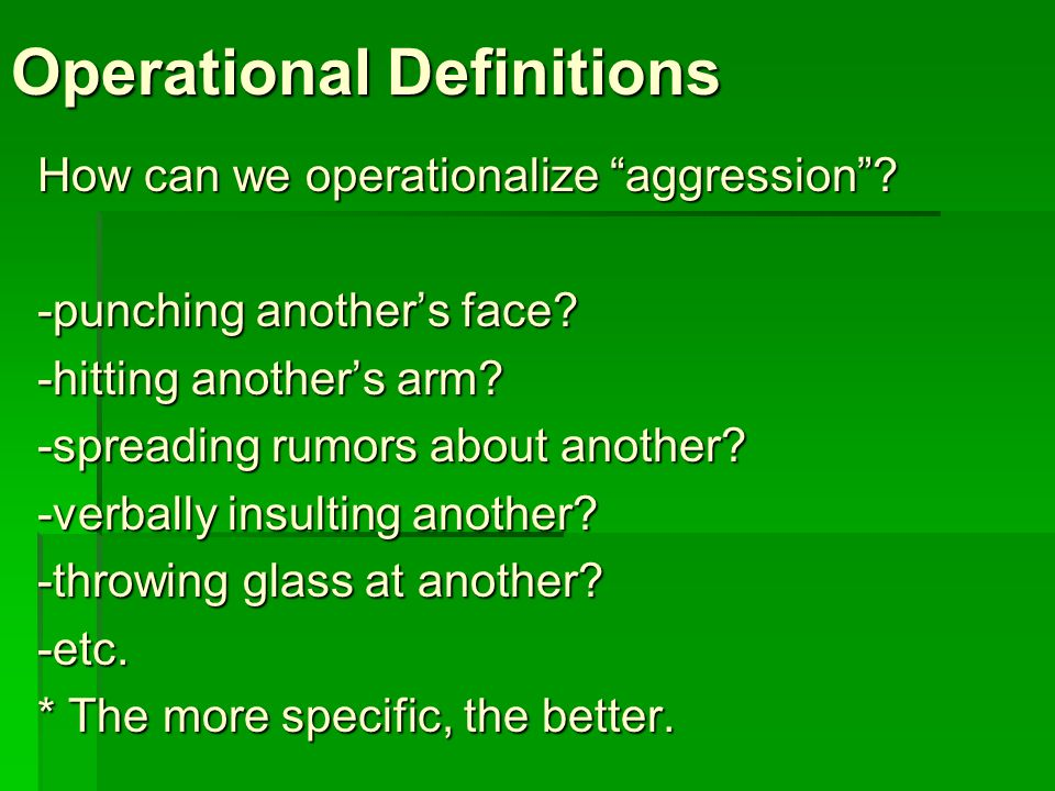 Operational Definitions Why are they necessary/important.