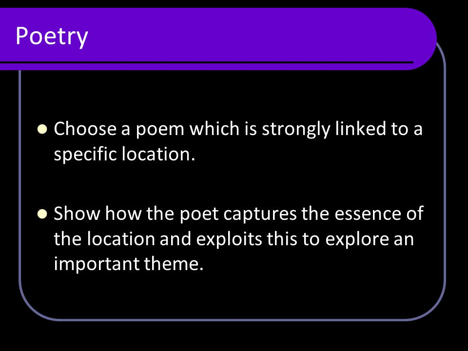 Poetry Choose a poem which is strongly linked to a specific location.