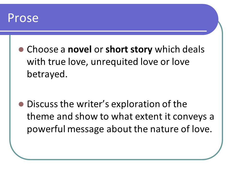 Drama Choose a play which explores the theme of love in difficult circumstances.