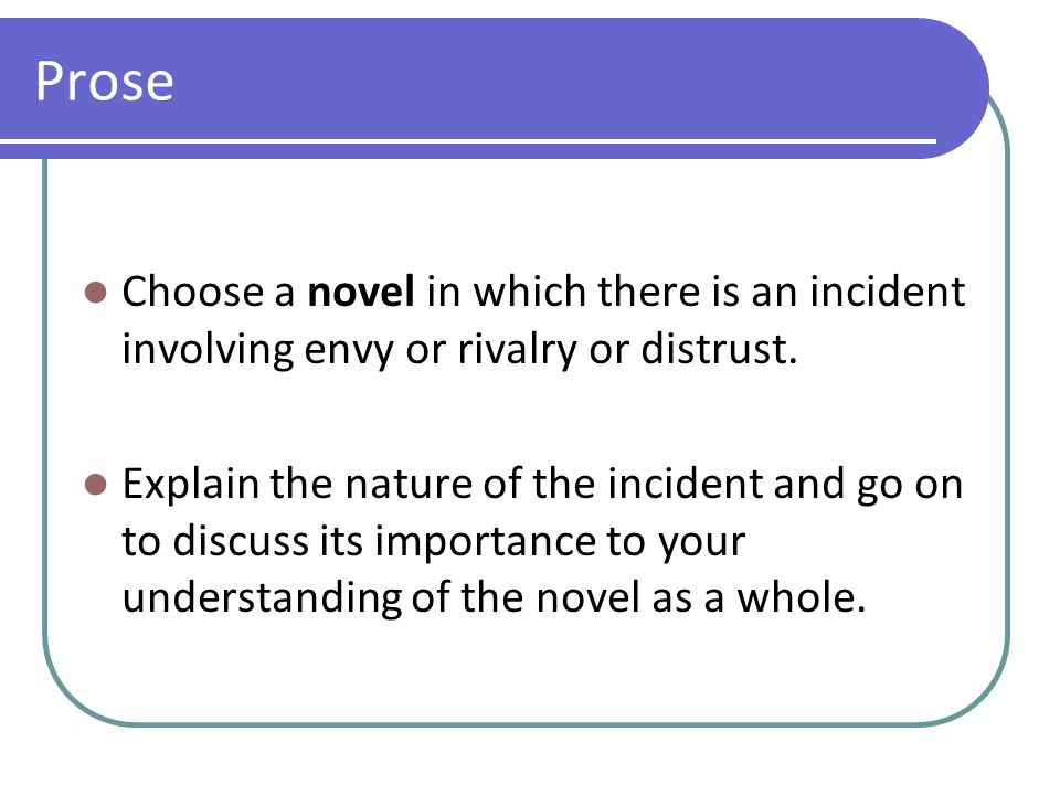 Prose Choose a novel in which the fate of the main character is important in conveying the theme.