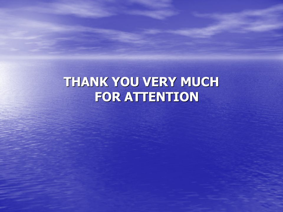 THANK YOU VERY MUCH FOR ATTENTION