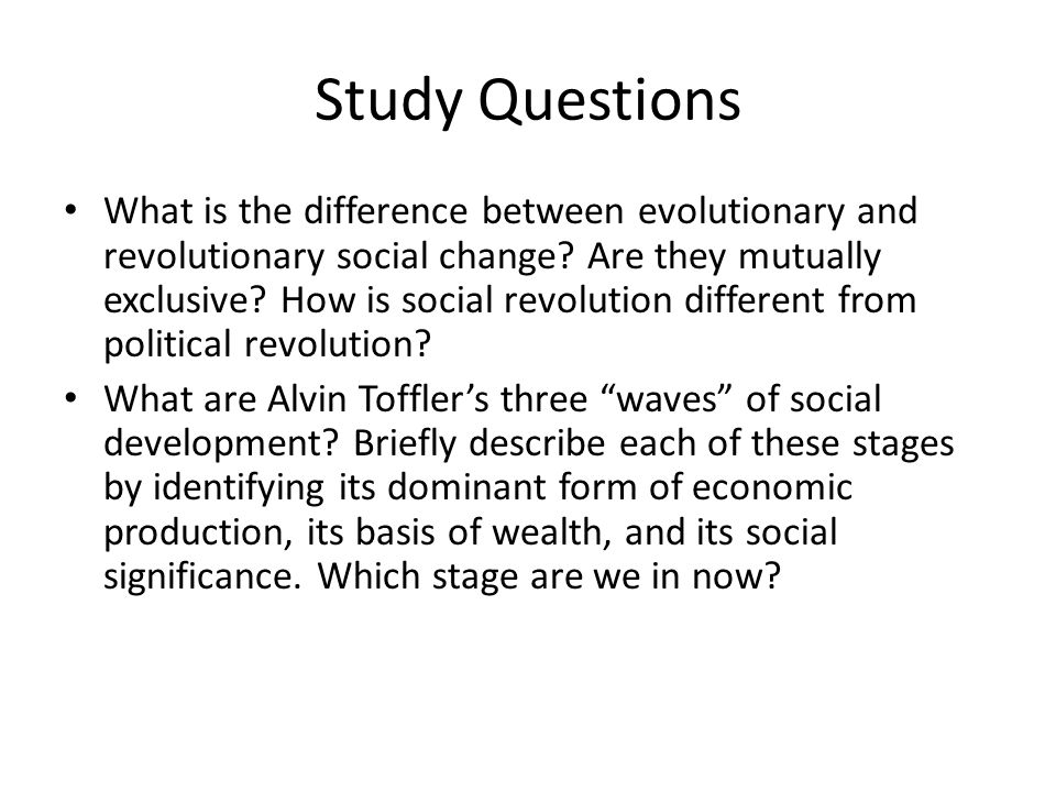 Study Questions What is the difference between evolutionary and revolutionary social change.