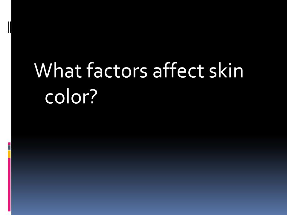What factors affect skin color?