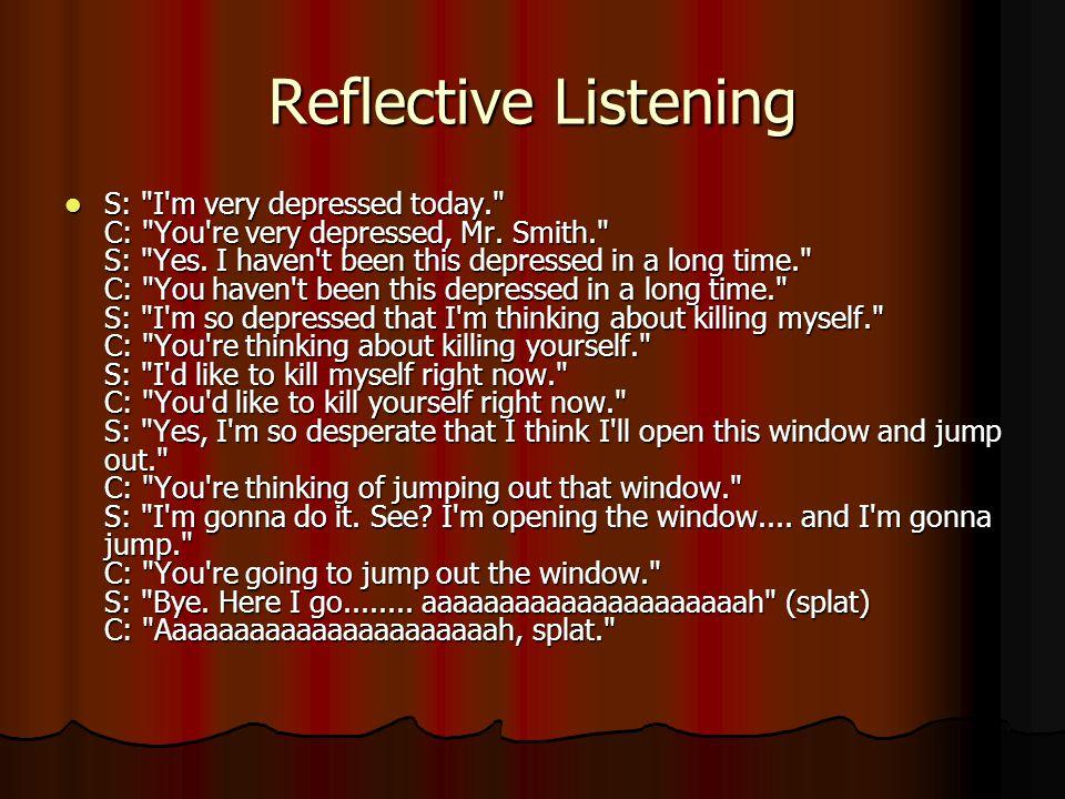 Reflective Listening S: