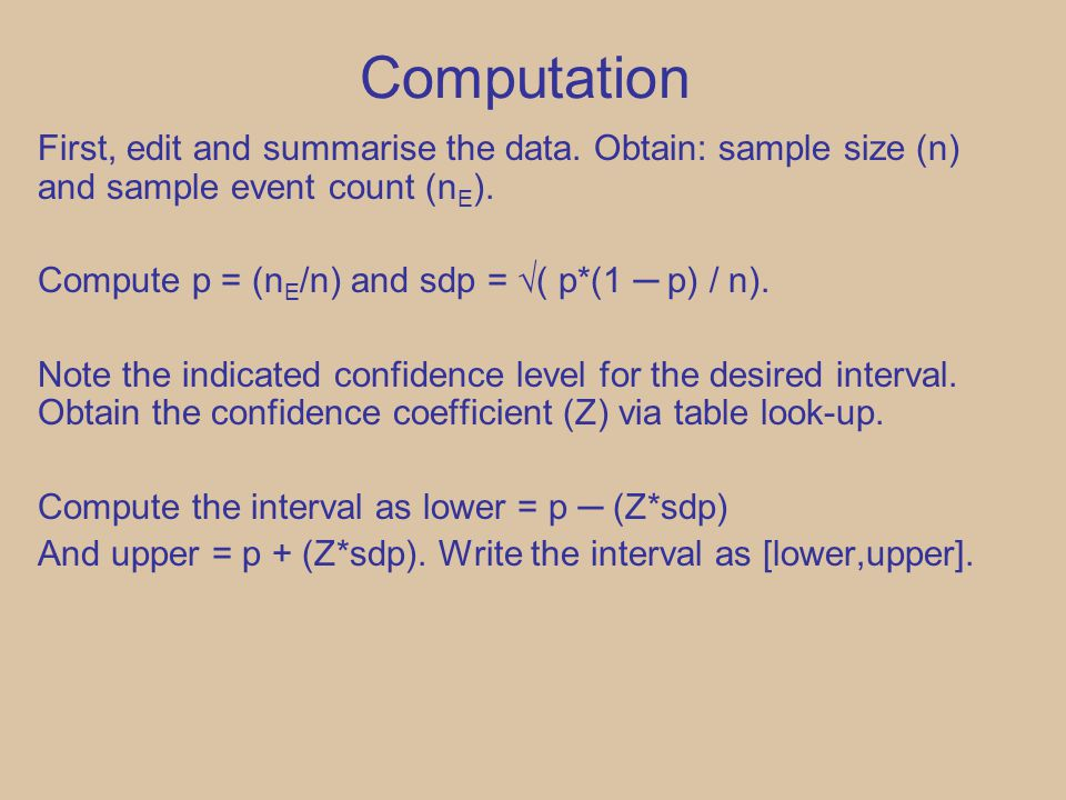 Computation First, edit and summarise the data.