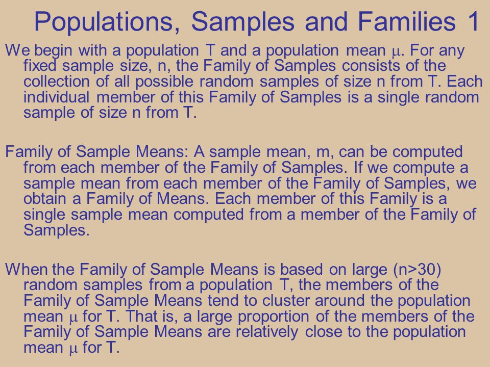 Populations, Samples and Families 1 We begin with a population T and a population mean .
