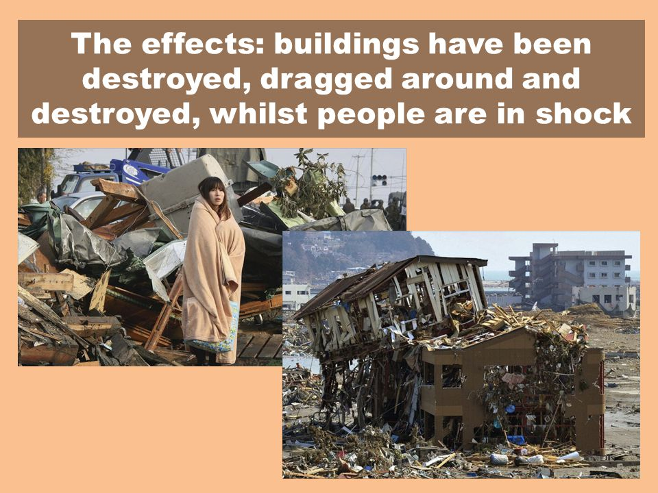 The effects: buildings have been destroyed, dragged around and destroyed, whilst people are in shock