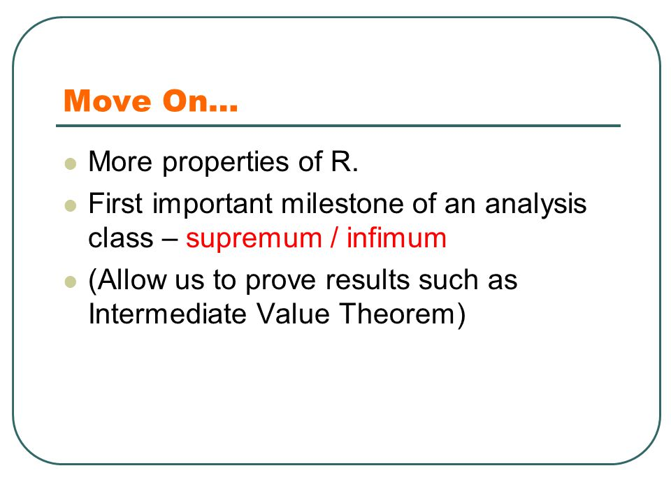 Move On… More properties of R.