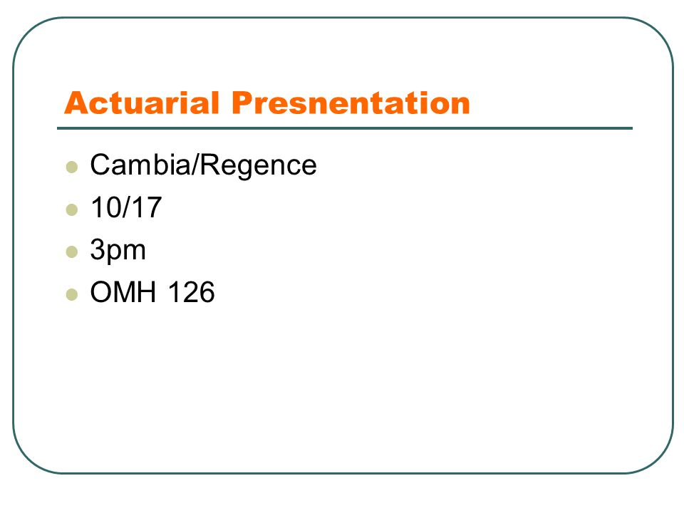 Actuarial Presnentation Cambia/Regence 10/17 3pm OMH 126