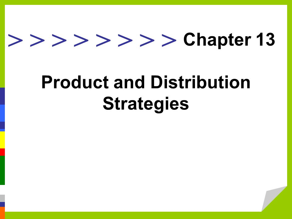> > > > Product and Distribution Strategies Chapter 13