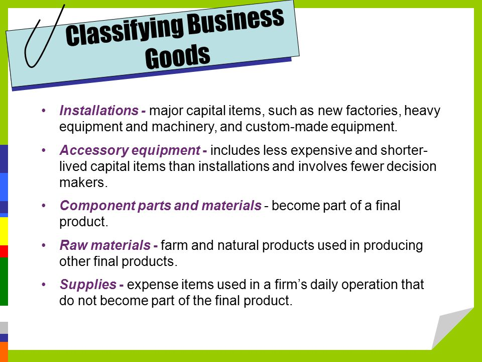 Installations - major capital items, such as new factories, heavy equipment and machinery, and custom-made equipment.