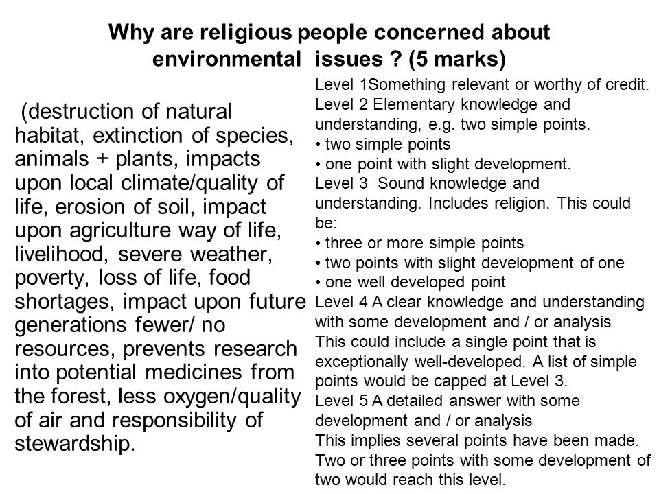 Why are religious people concerned about environmental issues ? (5 marks) (destruction of natural habitat, extinction of species, animals + plants, im