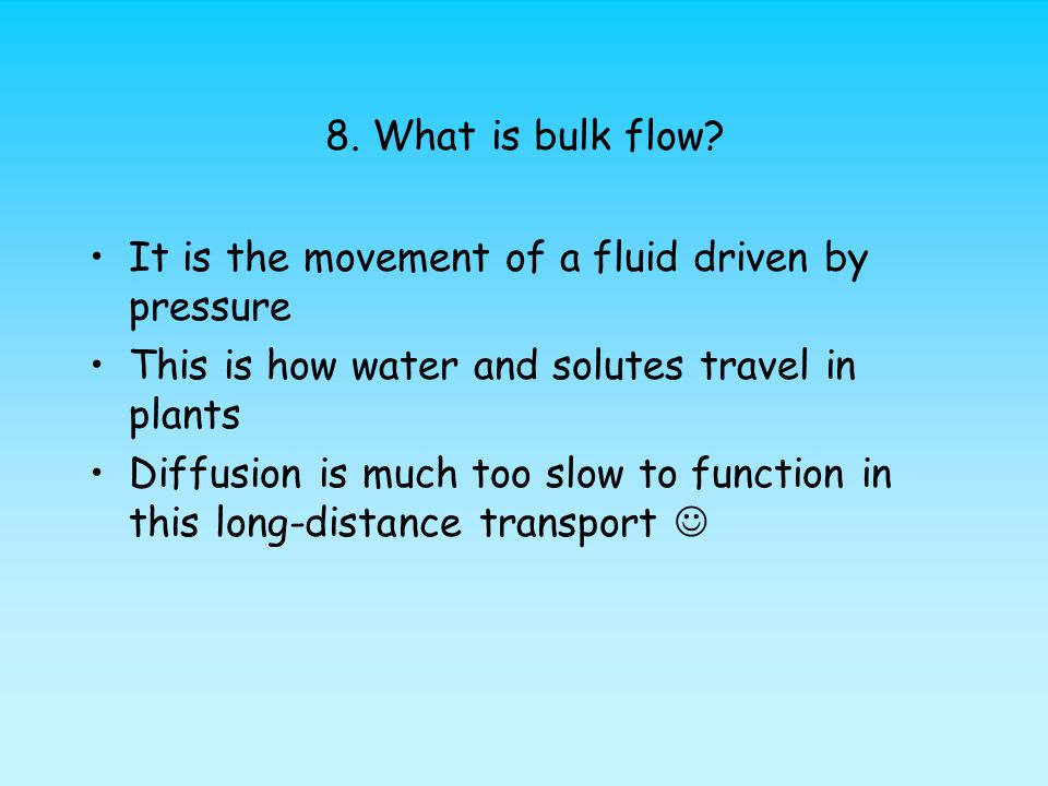 8.What is bulk flow.