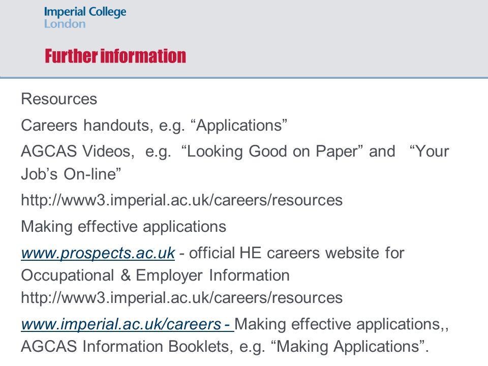 Resources Careers handouts, e.g. Applications AGCAS Videos, e.g.