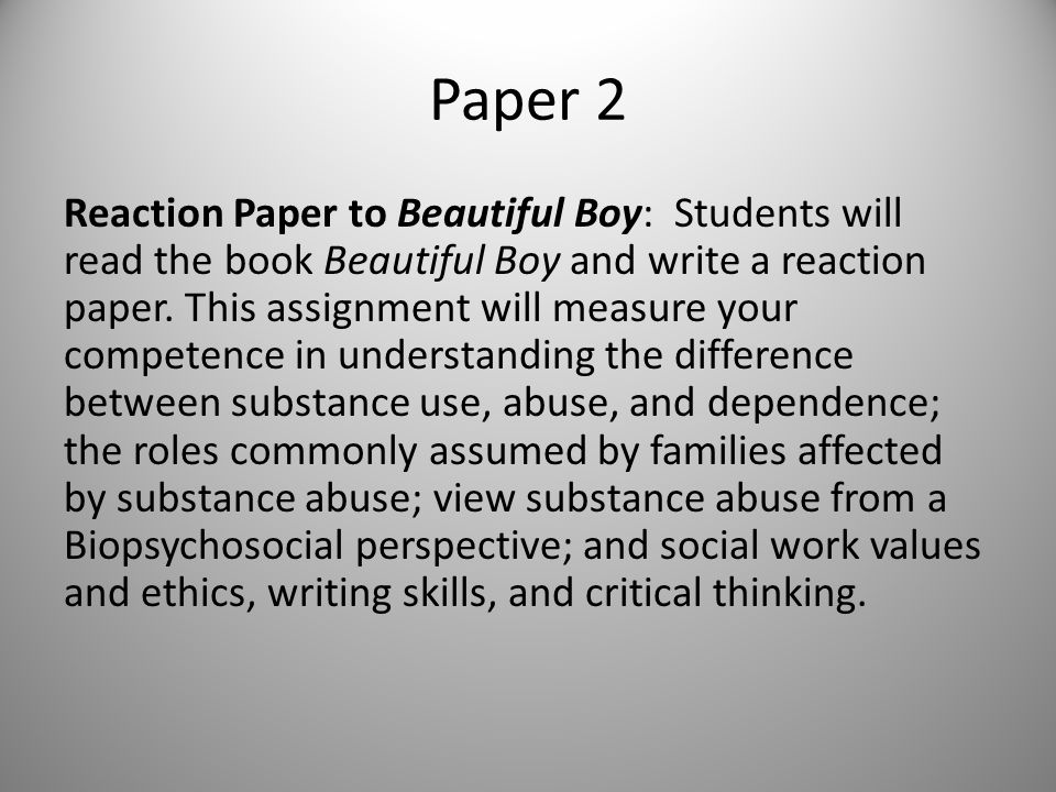 Paper 2 Reaction Paper to Beautiful Boy: Students will read the book Beautiful Boy and write a reaction paper.