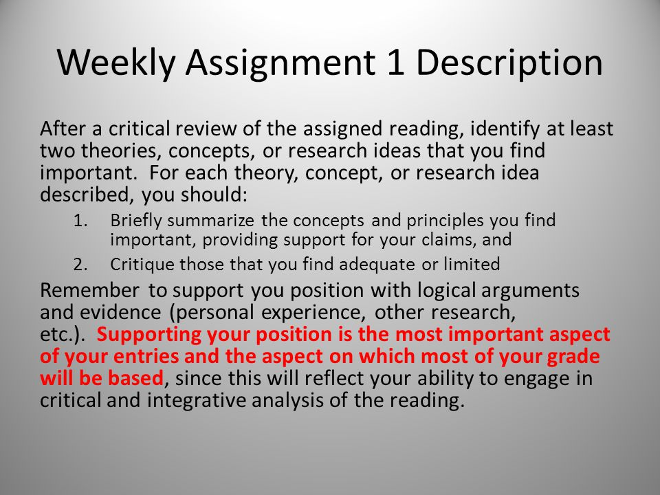 Weekly Assignment 1 Description After a critical review of the assigned reading, identify at least two theories, concepts, or research ideas that you find important.