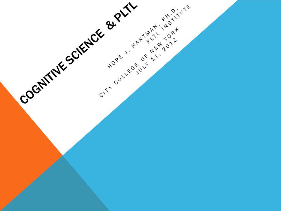 COGNITIVE SCIENCE & PLTL HOPE J. HARTMAN, PH.D.