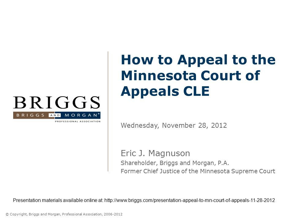 © Copyright, Briggs and Morgan, Professional Association, 2006-2012 How to Appeal to the Minnesota Court of Appeals CLE Eric J.