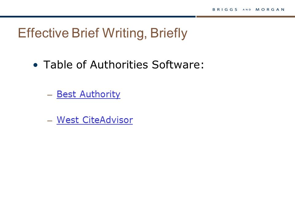 Effective Brief Writing, Briefly Table of Authorities Software: – Best Authority Best Authority – West CiteAdvisor West CiteAdvisor